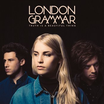 Truth Is A Beautiful Thing-London Grammar