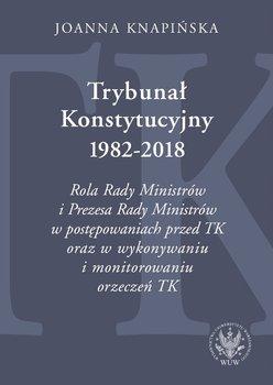 Trybunał Konstytucyjny 1982-2018-Knapińska Joanna