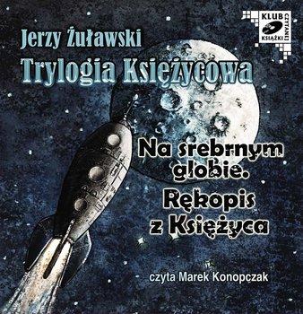 Trylogia księżycowa. Na srebrnym globie / Rękopis z księżyca-Żuławski Jerzy