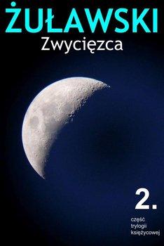 Trylogia księżycowa. Tom 2. Zwycięzca-Żuławski Jerzy