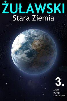 Trylogia księżycowa. Tom 3. Stara Ziemia-Żuławski Jerzy