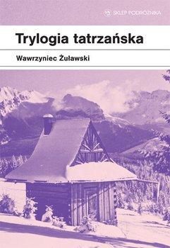 Trylogia tatrzańska-Żuławski Wawrzyniec