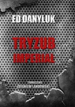 Tryzub Imperiał-Danyluk Ed