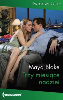 Trzy miesiące nadziei-Blake Maya