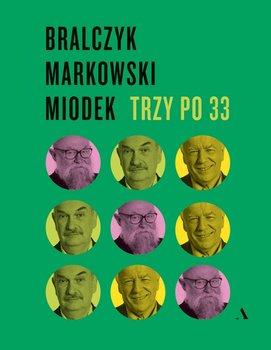 Trzy po 33-Bralczyk Jerzy, Miodek Jan, Markowski Andrzej