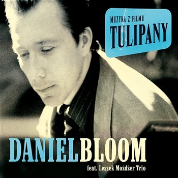 Tulipany - Original Soundtrack - Daniel Bloom, Leszek Możdżer Trio