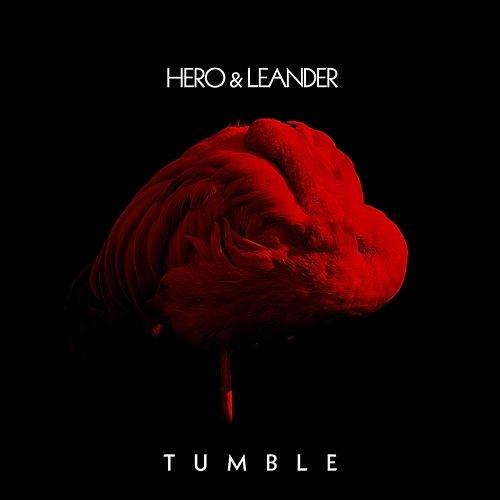 Hero & Leander - Tumble