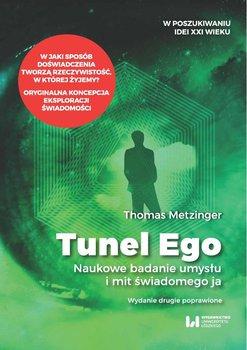 Tunel Ego. Naukowe badanie umysłu i mit świadomego ja-Metzinger Thomas