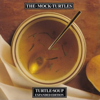 Turtle Soup (Expanded 2CD Edition)-The Mock Turtles