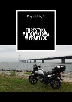 Turystyka motocyklowa w praktyce-Sujak Krzysztof