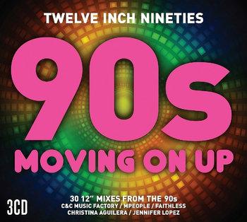 Twelve Inch 90s: Moving On Up-Aguilera Christina, Lopez Jennifer, Stansfield Lisa, Houston Whitney, Martin Ricky, Faithless, New Kids On The Block, Carlisle Belinda, Boney M.