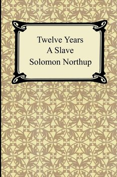 Twelve Years a Slave - Northup Solomon