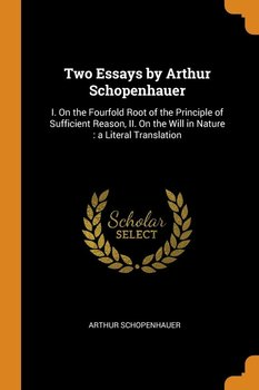 Two Essays by Arthur Schopenhauer-Schopenhauer Arthur
