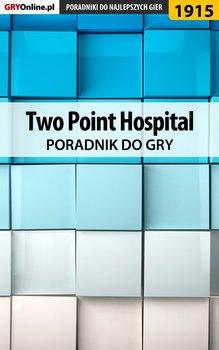 Two Point Hospital - poradnik do gry-Adamus Agnieszka aadamus