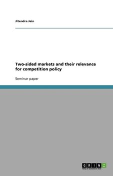 Two-sided markets and their relevance for competition policy - Jain Jitendra