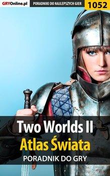 Two Worlds 2 - Atlas Świata - poradnik do gry-Justyński Artur Arxel