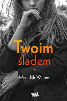Twoim śladem-Walters Meredith
