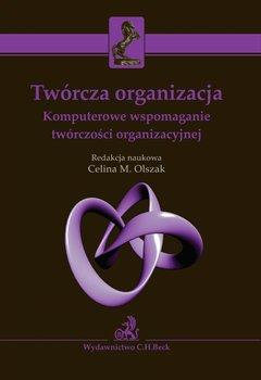 Twórcza organizacja. Komputerowe wspomaganie twórczości organizacyjnej                      (ebook)