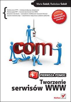 Tworzenie serwisów WWW. Pierwsza pomoc-Sokół Maria, Sokół Radosław