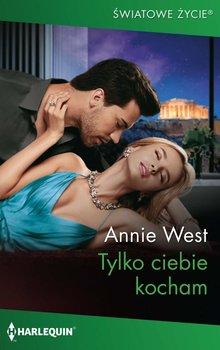 Tylko ciebie kocham-West Annie