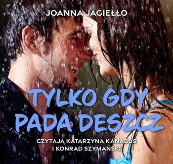 Tylko gdy pada deszcz-Jagiełło Joanna