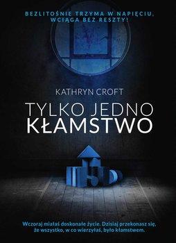 Tylko jedno kłamstwo-Croft Kathryn