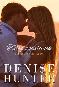Tylko pocałunek-Hunter Denise