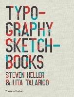Typography Sketchbooks-Heller Steven, Talarico Lita