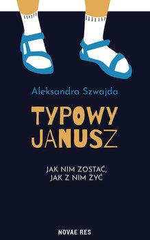 Typowy Janusz-Szwajda Aleksandra