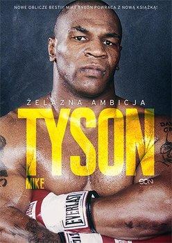 Tyson. Żelazna ambicja-Tyson Mike, Sloman Larry