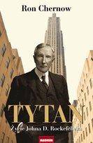 Tytan. Życie Johna D. Rockefellera