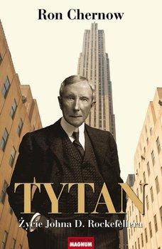 Tytan. Życie Johna D. Rockefellera                      (ebook)