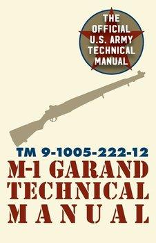 U.S. Army M-1 Garand Technical Manual-Pentagon U.S. Military