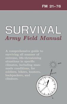 U.S. Army Survival Manual-Department Of Defense