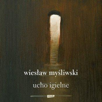 Ucho igielne-Myśliwski Wiesław