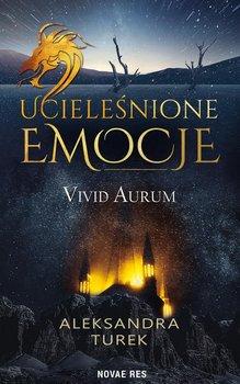 Ucieleśnione emocje. Vivid Aurum-Turek Aleksandra
