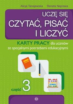 Uczę się czytać, pisać i liczyć. Karty pracy. Część 3-Tanajewska Alicja