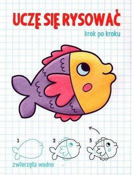 Uczę się rysować krok po kroku. Zwierzęta wodne-Opracowanie zbiorowe