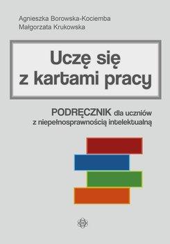 Uczę się z kartami pracy. Podręcznik dla uczniów z niepełnosprawnością intelektualną-Borowska-Kociemba Agnieszka, Krukowska Małgorzata