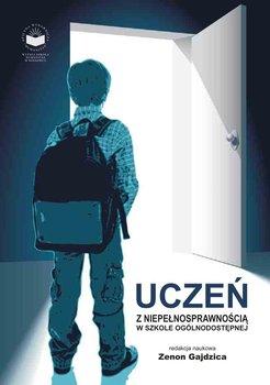 Uczeń z niepełnosprawnością w szkole ogólnodostępnej-Gajdzica Zenon