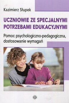Uczniowie ze specjalnymi potrzebami edukacyjnymi. Pomoc psychologiczno-pedagogiczna, dostosowanie wymagań-Słupek Kazimierz