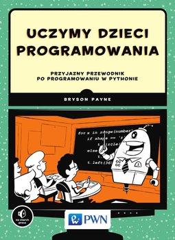 Uczymy dzieci programowania-Payne Bryson