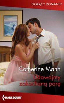 Udawajmy zakochaną parę-Mann Catherine