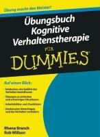 Übungsbuch Kognitive Verhaltenstherapie für Dummies-Willson Rob, Branch Rhena