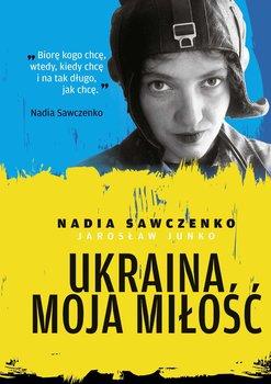 Ukraina moja miłość                      (ebook)