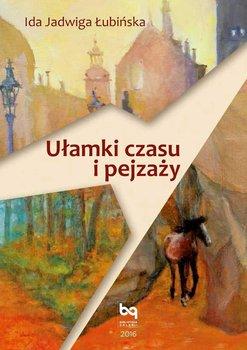 Ułamki czasu i pejzaży-Łubińska Ida Jadwiga