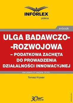 Ulga badawczo-rozwojowa – podatkowa zachęta do prowadzenia działalności innowacyjnej-Krywan Tomasz