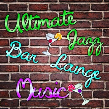 Ultimate Jazz Bar Lounge Music: Chilled Jazzy Piano Music Grooves, Cocktail Party Time, Smooth Instrumental Moods-Piano Bar Music Experts