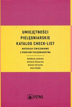 Umiejętności pielęgniarskie. Katalog check-list. Materiały ćwiczeniowe z podstaw pielęgniarstwa-Opracowanie zbiorowe