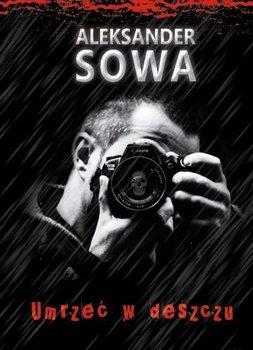 Umrzeć w deszczu-Sowa Aleksander
